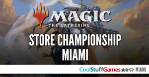 Magic: the Gathering CoolStuffGames Store Championship @ Cool Stuff Games - Miami