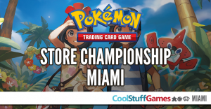 Pokémon: Cosmic Eclipse 3-Box Store Championship @ Cool Stuff Games - Miami