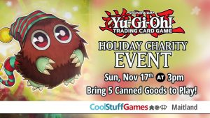 Yu-Gi-Oh! TCG Holiday Charity Event @ Cool Stuff Games - Maitland | Maitland | Florida | United States