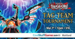 Yu-Gi-Oh! Tag Team Duel Tournament @ Cool Stuff Games - Maitland