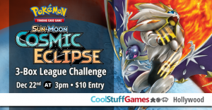Pokemon: SM Cosmic Eclipse 3-Box League Challenge @ Cool Stuff Games - Hollywood