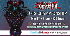 Yu-Gi-Oh! OTS Championship @ Cool Stuff Games - Hollywood