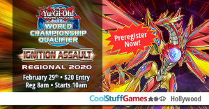 Yu-Gi-Oh! Ignition Assault WCQ Regional Qualifier @ Cool Stuff Games - Hollywood