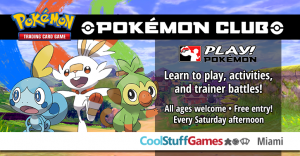 Pokémon Club! @ Cool Stuff Games - Miami