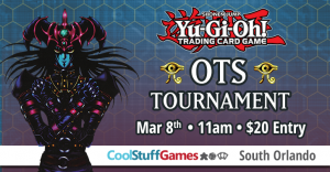 Yu-Gi-Oh! OTS Championship @ Cool Stuff Games South Orlando