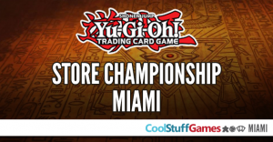Yu-Gi-Oh! CoolStuffGames Store Championship @ Cool Stuff Games - Miami