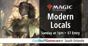 MTG - Modern Sunday Locals @ Cool Stuff Games South Orlando
